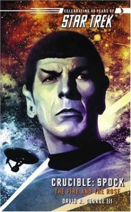 Bestselling Sci-Fi/ Fantasy (2006) - Crucible: Spock: The Fire and the Rose (Star Trek) by David R. George III