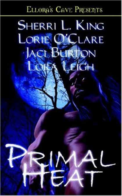 Bestselling Sci-Fi/ Fantasy (2006) - Primal Heat (Ellora's Cave Presents) by Sherri L. King