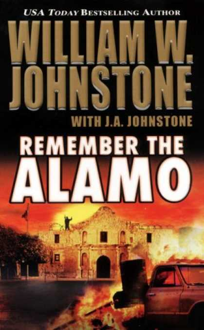 Bestselling Sci-Fi/ Fantasy (2007) - Remember the Alamo by William W. Johnstone