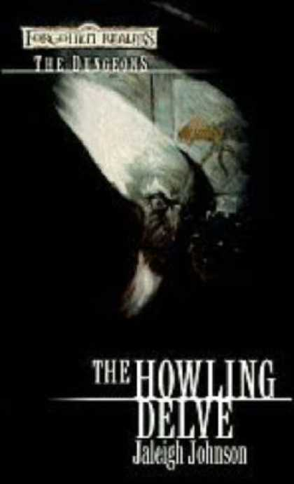 Bestselling Sci-Fi/ Fantasy (2007) - The Howling Delve: The Dungeons (Forgotten Realms) by Jaleigh Johnson