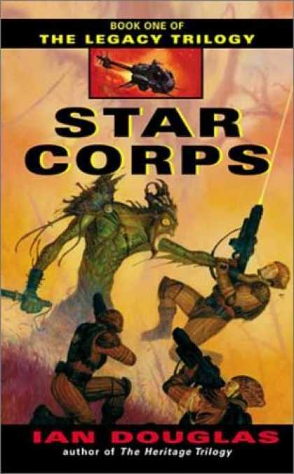 Bestselling Sci-Fi/ Fantasy (2007) - Star Corps (The Legacy Trilogy, Book 1) by Ian Douglas
