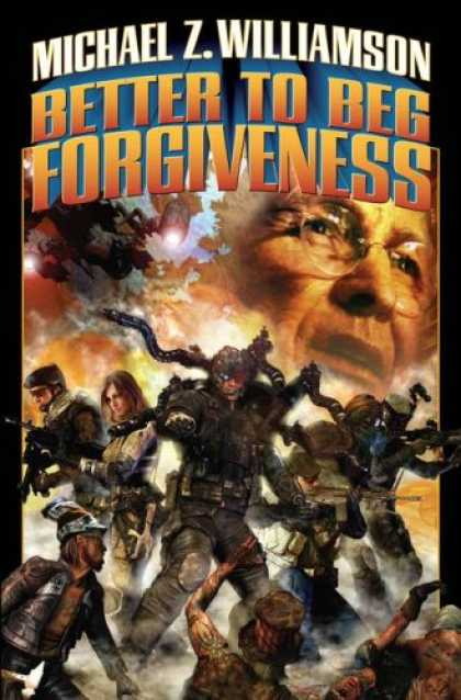 Bestselling Sci-Fi/ Fantasy (2007) - Better to Beg Forgiveness . . . (Freehold) by Michael Z. Williamson