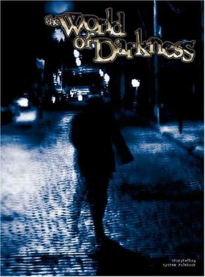 Bestselling Sci-Fi/ Fantasy (2007) - The World of Darkness by White Wolf Game Studio
