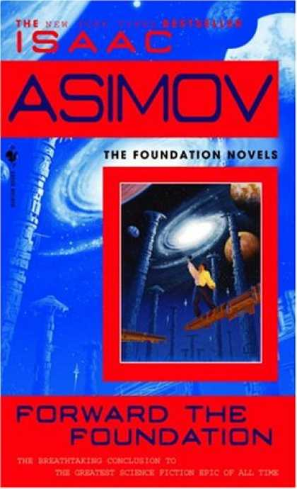 Bestselling Sci-Fi/ Fantasy (2007) - Forward the Foundation (Foundation Novels) by Isaac Asimov