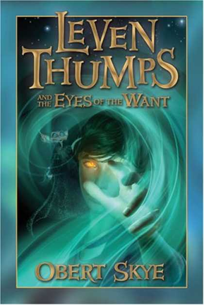 Bestselling Sci-Fi/ Fantasy (2007) - Leven Thumps and the Eyes of the Want (Leven Thumps) by Obert Skye