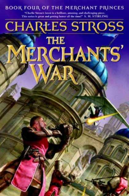 Bestselling Sci-Fi/ Fantasy (2007) - The Merchants' War: Book Four of the Merchant Princes by Charles Stross