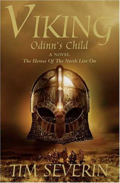 Bestselling Sci-Fi/ Fantasy (2007) - Odinn's Child (Viking Trilogy) by Tim Severin