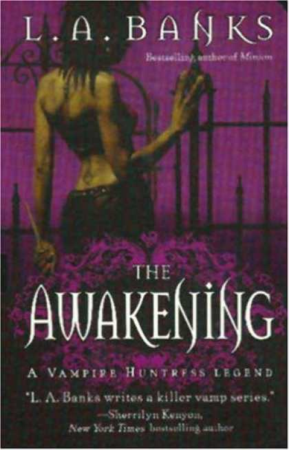 Bestselling Sci-Fi/ Fantasy (2007) - The Awakening (A Vampire Huntress Legend) by L. A. Banks