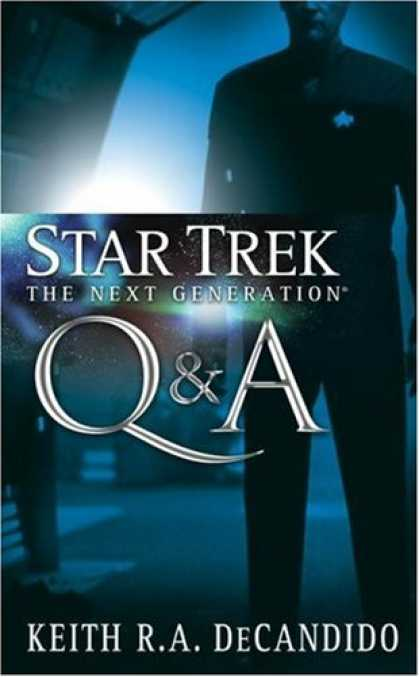 Bestselling Sci-Fi/ Fantasy (2007) - Star Trek: TNG: Q & A (Star Trek, the Next Generation) by Keith R. A. DeCandido
