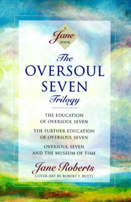 Bestselling Sci-Fi/ Fantasy (2007) - The Oversoul Seven Trilogy: The Education of Oversoul Seven, the Further Educati