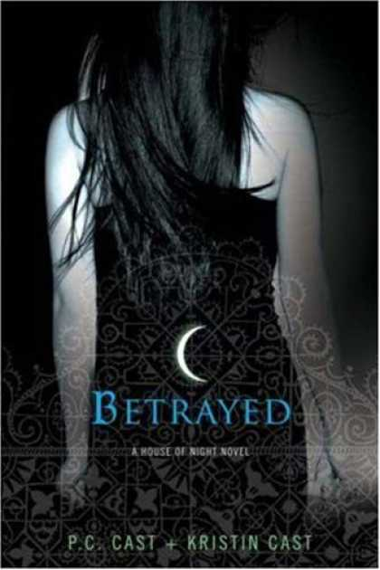 Bestselling Sci-Fi/ Fantasy (2007) - Betrayed: A House of Night Novel (Book 2) by PC Cast