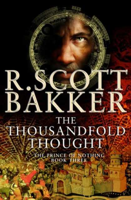 Bestselling Sci-Fi/ Fantasy (2007) - The Thousandfold Thought (The Prince of Nothing, Book 3) by R. Scott Bakker