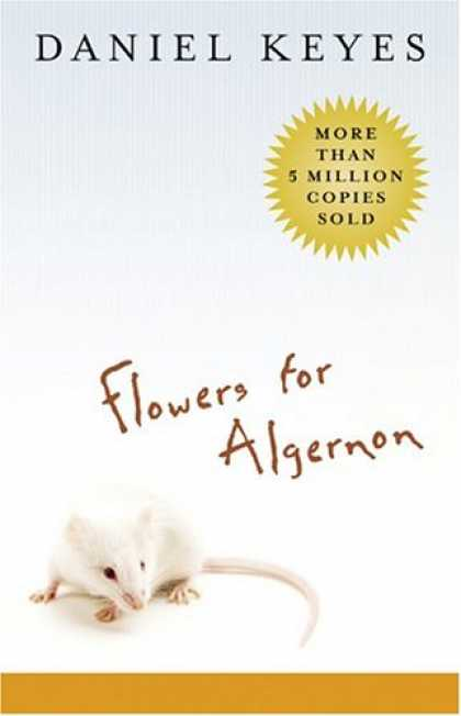 Bestselling Sci-Fi/ Fantasy (2007) - Flowers for Algernon: Student Edition by Daniel Keyes