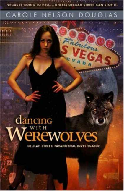 Bestselling Sci-Fi/ Fantasy (2007) - Dancing With Werewolves: Delilah Street, Paranormal Investigator by Carole Nelso