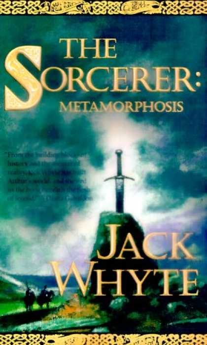 Bestselling Sci-Fi/ Fantasy (2007) - The Sorcerer: Metamorphosis (The Camulod Chronicles, Book 6) by Jack Whyte