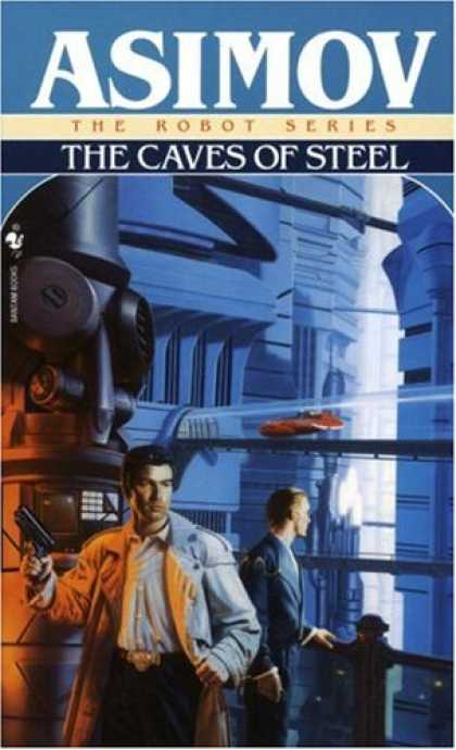 Bestselling Sci-Fi/ Fantasy (2007) - Caves of Steel (Robot City) by Isaac Asimov
