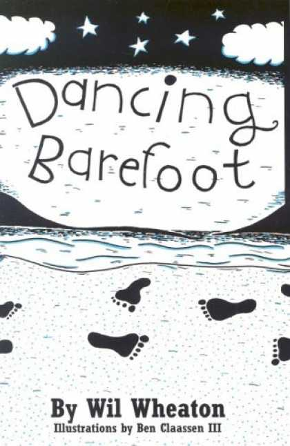 Bestselling Sci-Fi/ Fantasy (2007) - Dancing Barefoot by Wil Wheaton