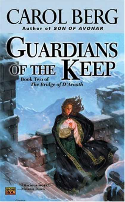 Bestselling Sci-Fi/ Fantasy (2007) - Guardians Of The Keep (The Bridge of D'Arnath, Book 2) by Carol Berg