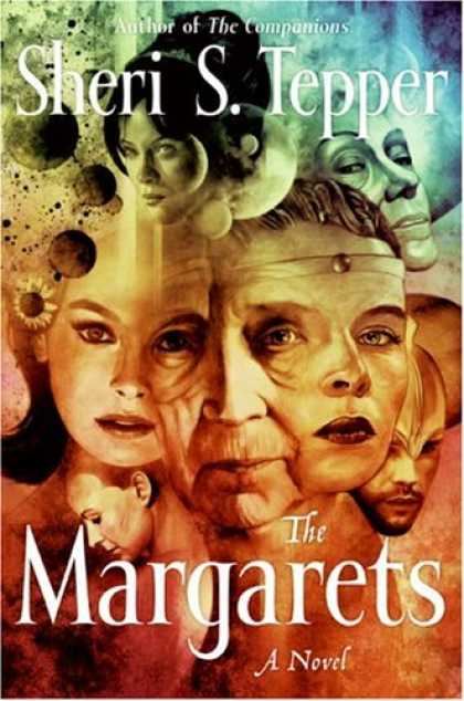 Bestselling Sci-Fi/ Fantasy (2007) - The Margarets: A Novel by Sheri S. Tepper