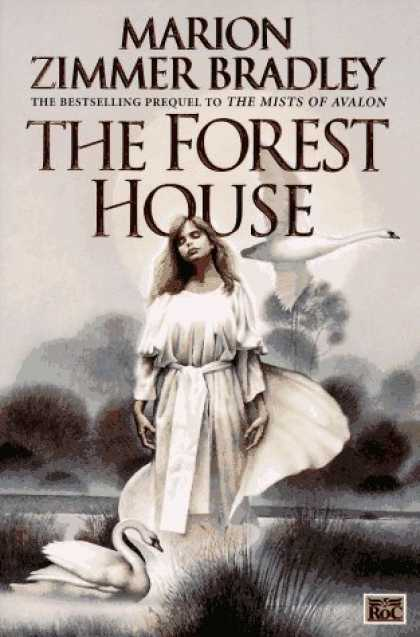 Bestselling Sci-Fi/ Fantasy (2007) - The Forest House (The Mists of Avalon: Prequel) by Marion Zimmer Bradley