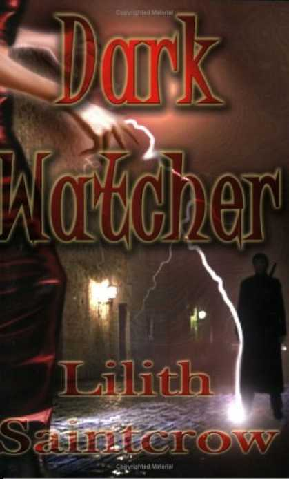 Bestselling Sci-Fi/ Fantasy (2007) - Dark Watcher (The Watcher Series, Book 1) by Lilith Saintcrow