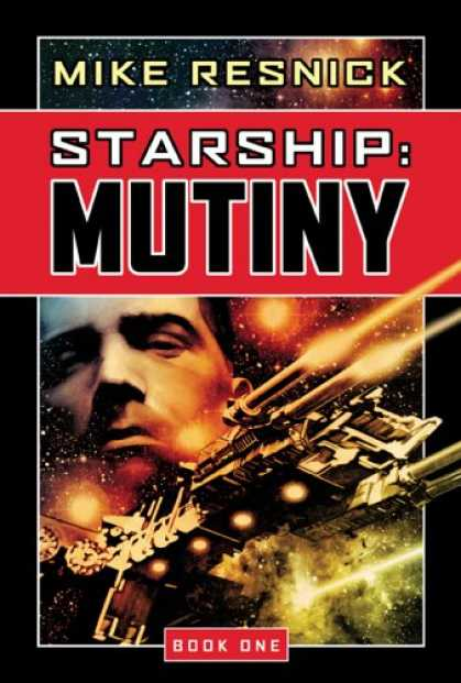 Bestselling Sci-Fi/ Fantasy (2007) - Mutiny (Starship, Book 1) by Mike Resnick