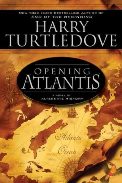 Bestselling Sci-Fi/ Fantasy (2007) - Opening Atlantis by Harry Turtledove
