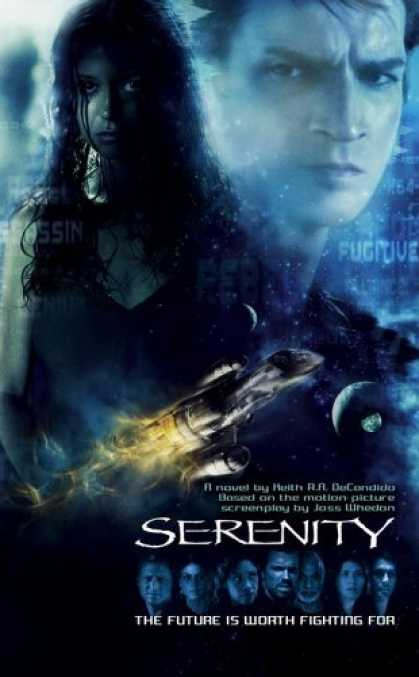 Bestselling Sci-Fi/ Fantasy (2007) - Serenity - The Future is Worth Fighting For (Pocket Star Books Media Tie-In) by
