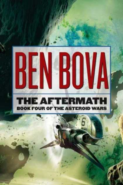 Bestselling Sci-Fi/ Fantasy (2007) - The Aftermath: Book Four of The Asteroid Wars (Asteroid) by Ben Bova