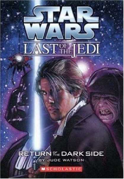 Bestselling Sci-Fi/ Fantasy (2007) - Return of the Dark Side (Star Wars: Last of the Jedi, Book 6) by Jude Watson