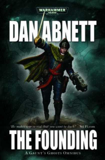 Bestselling Sci-Fi/ Fantasy (2007) - Gaunt's Ghosts: The Founding (Gaunts Ghost) by Dan Abnett