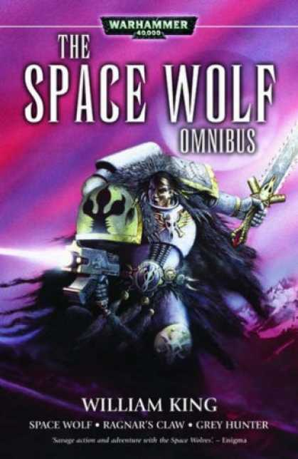 Bestselling Sci-Fi/ Fantasy (2007) - Space Wolf: The First Omnibus (Warhammer 40,000 Novels) by William King