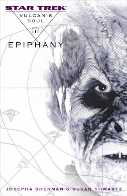 Bestselling Sci-Fi/ Fantasy (2007) - Vulcan's Soul Trilogy Book Three Epiphany (Star Trek: Vulcan's Soul) by Josepha