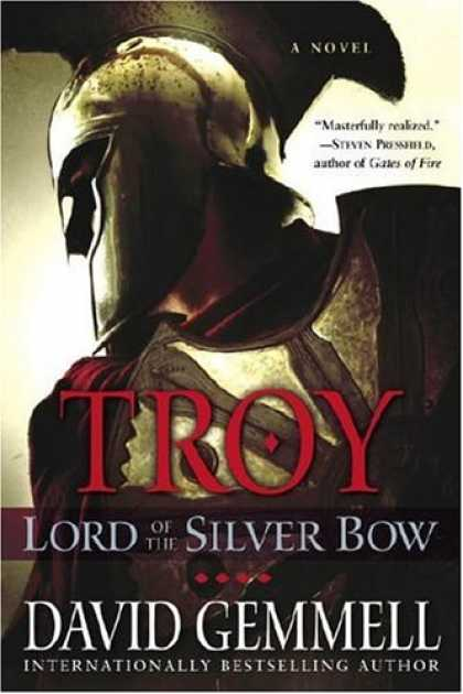 Bestselling Sci-Fi/ Fantasy (2007) - Lord of the Silver Bow (Troy Trilogy, Book 1) by David Gemmell