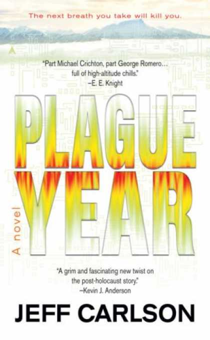 Bestselling Sci-Fi/ Fantasy (2007) - Plague Year by Jeff Carlson