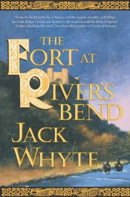 Bestselling Sci-Fi/ Fantasy (2007) - The Fort at River's Bend (The Camulod Chronicles, Book 5) by Jack Whyte