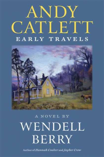 Bestselling Sci-Fi/ Fantasy (2007) - Andy Catlett: Early Travels: A Novel by Wendell Berry