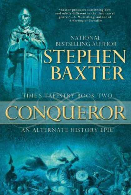 Bestselling Sci-Fi/ Fantasy (2007) - Conqueror: Time's Tapestry Book Two (Time's Tapestry) by Stephen Baxter