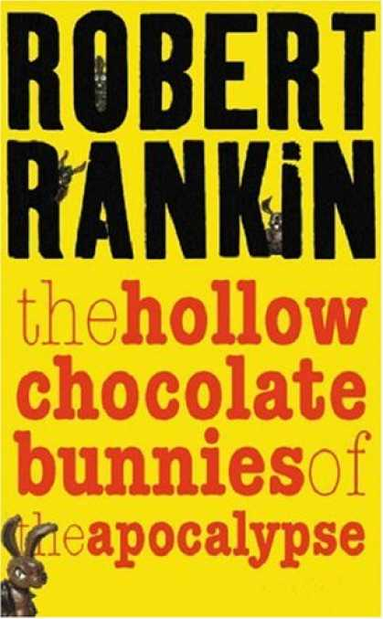 Bestselling Sci-Fi/ Fantasy (2007) - Hollow Chocolate Bunnies of the Apocalypse (Gollancz) by Robert Rankin