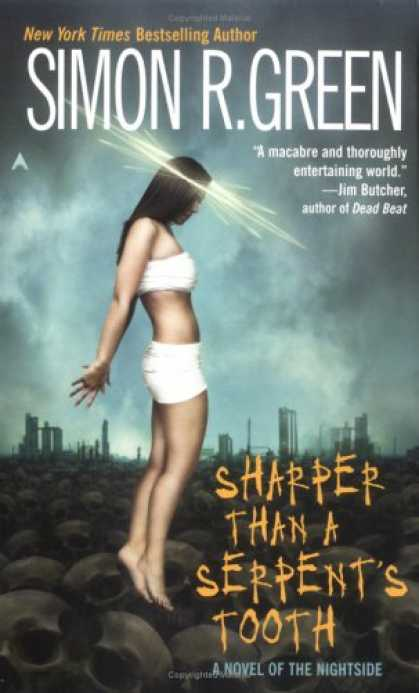 Bestselling Sci-Fi/ Fantasy (2007) - Sharper Than A Serpent's Tooth: A Novel of the Nightside (Ace Fantasy Book) by S