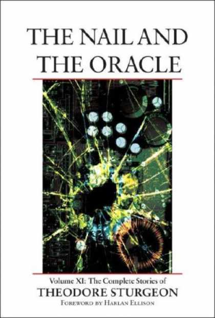 Bestselling Sci-Fi/ Fantasy (2007) - The Nail and the Oracle: Volume XI: The Complete Stories of Theodore Sturgeon by