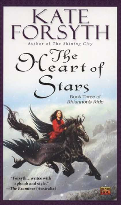 Bestselling Sci-Fi/ Fantasy (2007) - The Heart of Stars: Book Three of Rhiannon's Ride by Kate Forsyth