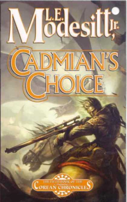 Bestselling Sci-Fi/ Fantasy (2007) - Cadmian's Choice (Corean Chronicles, Book 5) by L. E. Modesitt