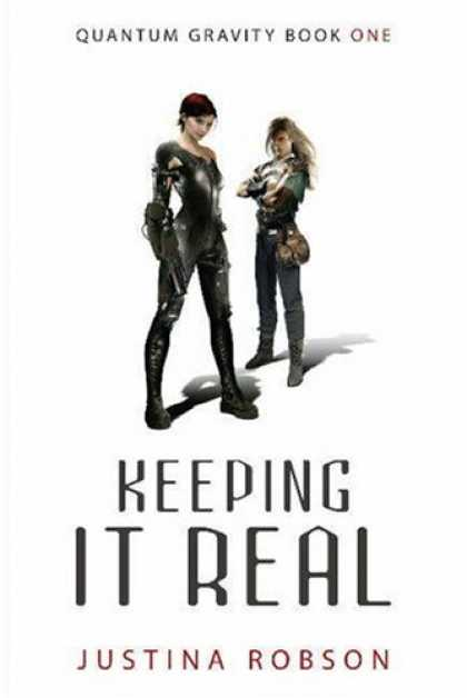 Bestselling Sci-Fi/ Fantasy (2007) - Keeping It Real (Quantum Gravity, Book 1) by Justina Robson