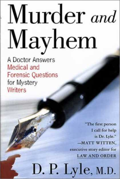 Bestselling Sci-Fi/ Fantasy (2007) - Murder and Mayhem: A Doctor Answers Medical and Forensic Questions for Mystery W