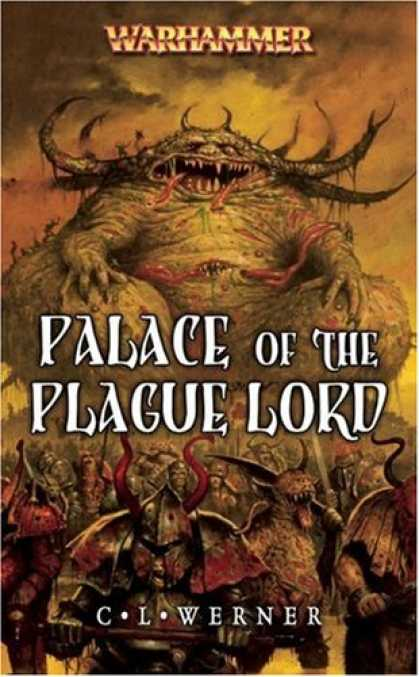Bestselling Sci-Fi/ Fantasy (2007) - Palace of the Plague Lord (Warhammer Novels) by C. L. Werner