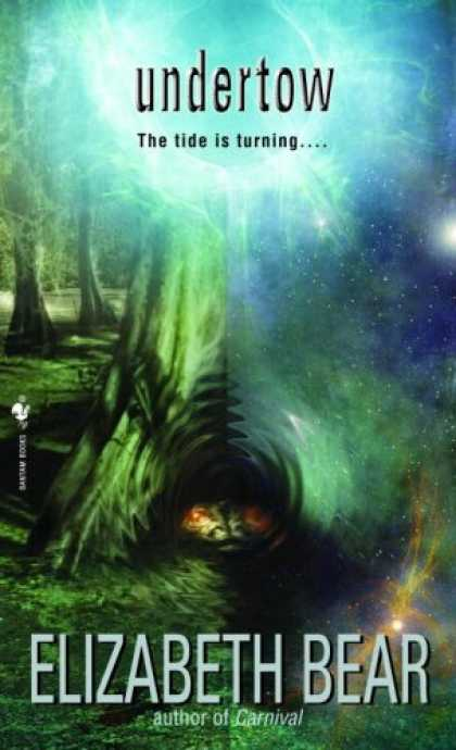Bestselling Sci-Fi/ Fantasy (2007) - Undertow (Bantam Science Fiction) by Elizabeth Bear