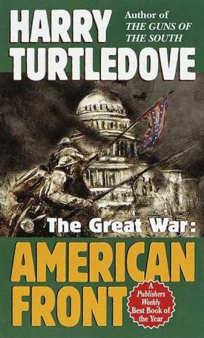 Bestselling Sci-Fi/ Fantasy (2007) - American Front (The Great War, Book 1) by Harry Turtledove