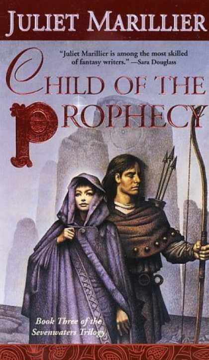 Bestselling Sci-Fi/ Fantasy (2007) - Child of the Prophecy (The Sevenwaters Trilogy, Book 3) by Juliet Marillier