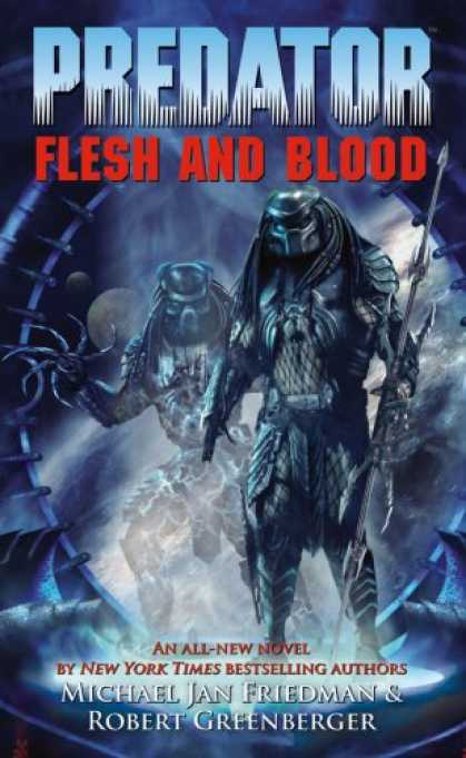 Bestselling Sci-Fi/ Fantasy (2007) - Predator: Flesh And Blood by Michael Jan Friedman